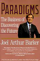 Paradigms : the business of discovering the future