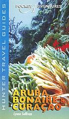 Pocket Adventures. Aruba, Bonaire & Curacao