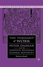The theology of work : Peter Damian and the medieval religious renewal movement