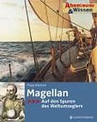 Magellan auf den Spuren des Weltumseglers