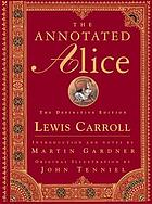 The annotated Alice: Alice's adventures in Wonderland & Through the looking glass