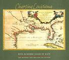 Charting Louisiana : five hundred years of maps