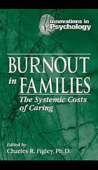 Burnout in families : the systemic costs of caring