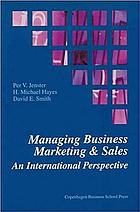Managing business marketing & sales : an international perspective