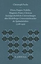 Dives, pauper, nobilis, magister, frater, clericus : sozialgeschichtliche Untersuchungen über Heidelberger Universitätsbesucher des Spätmittelalters (1386-1450)