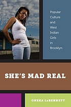 She's mad real : popular culture and West Indian girls in Brooklyn