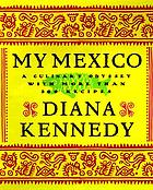My Mexico : a culinary odyssey with more than 500 recipes