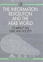 The information revolution and the Arab world : its impact on state and society