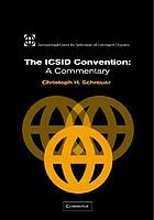 The ICSID convention : a commentary : a commentary on the Convention on the settlement of investment disputes between states and nationals of other states