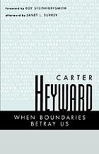 When boundaries betray us : beyond illusions of what is ethical in therapy and life