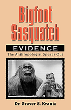 Big foot-prints : a scientific inquiry into the reality of sasquatchBigfoot sasquatch evidence