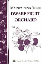 Maintaining your dwarf fruit orchard