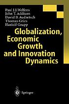 Globalization, economic growth, and innovation dynamics