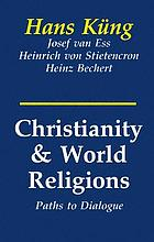 Christianity and the world religions : paths of dialogue with Islam, Hinduism, and Buddhism