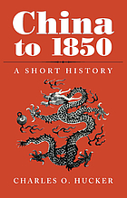 China to 1850 : a short history