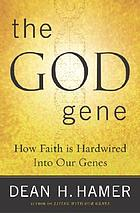 The God gene : how faith is hardwired into our genes