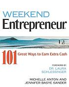 Weekend entrepreneur : 101 great ways to earn extra cash