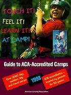 Guide to ACA-accredited camps : over 2000 summer programs!
