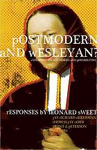 Postmodern and Wesleyan? : exploring the boundaries and possibilities