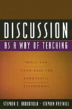 Discussion as a way of teaching : tools and techniques for democratic classrooms