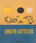 Adolph Gottlieb : a retrospective