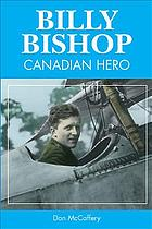 Billy Bishop : Canadian hero