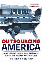 Outsourcing America : what's behind our national crisis and how we can reclaim American jobs
