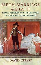 Birth, marriage, and death : ritual, religion, and the life-cycle in Tudor and Stuart England