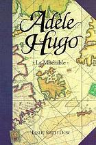 Adèle Hugo : la misérable