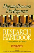 Human resource development research handbook : linking research and practice