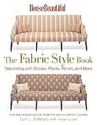 The fabric style book : decorating with stripes, plaids, florals, and more