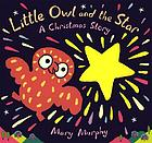 Little Owl and the star : a Christmas story