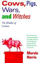 Cows, pigs, wars & witches : the riddles of culture
