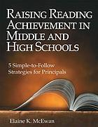 Raising reading achievement in middle and high school : five simple-to-follow strategies for principals