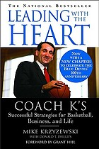 Leading with the heart : Coach K's successful strategies for basketball, business, and life