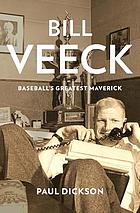 Bill Veeck : baseball's greatest maverick