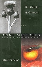 The weight of oranges : Miner's pond
