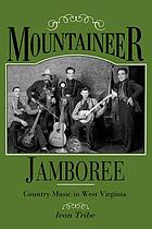 Mountaineer jamboree : country music in West Virginia