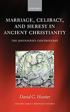 Marriage, celibacy, and heresy in ancient Christianity : the Jovinianist controversy