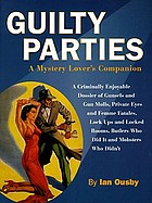 Guilty parties : a mystery lover's companion