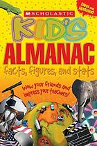 Scholastic kid's almanac : facts, figures, and stats