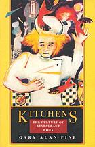 Kitchens : the culture of restaurant work