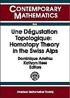 Une dégustation topologique : homotopy theory in the Swiss Alps