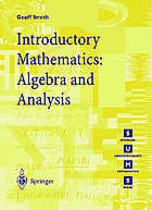 Introductory mathematics : algebra and analysis