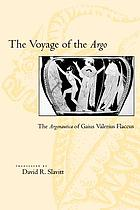 The voyage of the Argo : the Argonautica of Gaius Valerius Flaccus