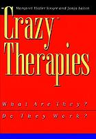"""Crazy"" therapies : what are they?, do they work?"