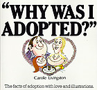 """Why was I adopted?"""