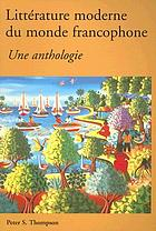 Littérature moderne du monde francophone : une anthologie