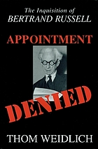 Appointment denied : the inquisition of Bertrand Russell