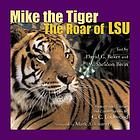 Mike the Tiger : the roar of LSU